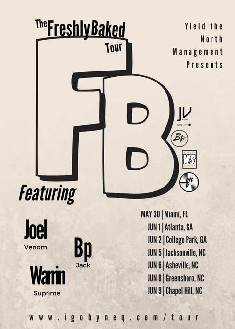 "Catch Joel Venom, Warrin Suprime & Bp Jack On ""The Freshly Baked Tour"" Starting May30th!"