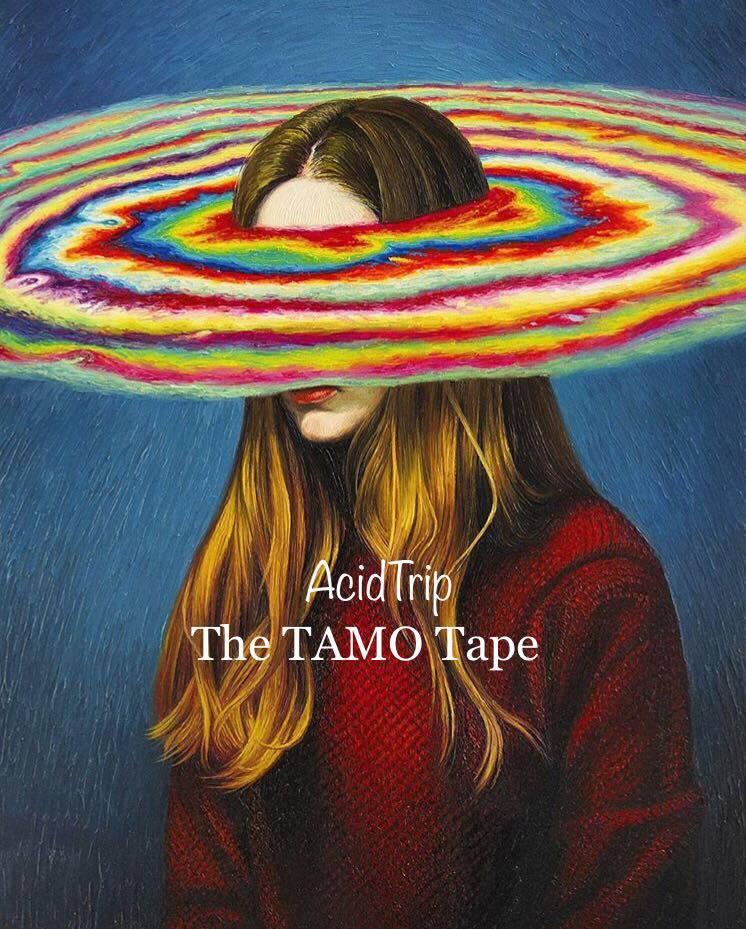 Acidtrip – The TamoTape