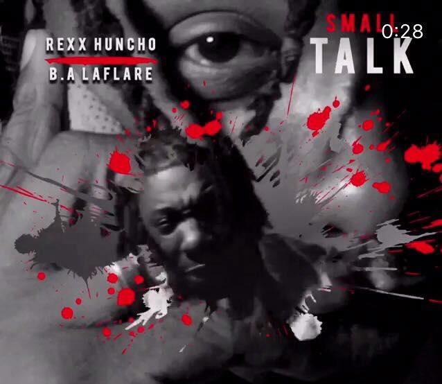 """Rexx Huncho & B.A Laflare Release """"SmallTalk"""""""